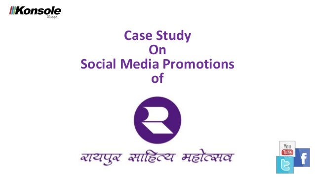 Case Study On Social Media Promotions of