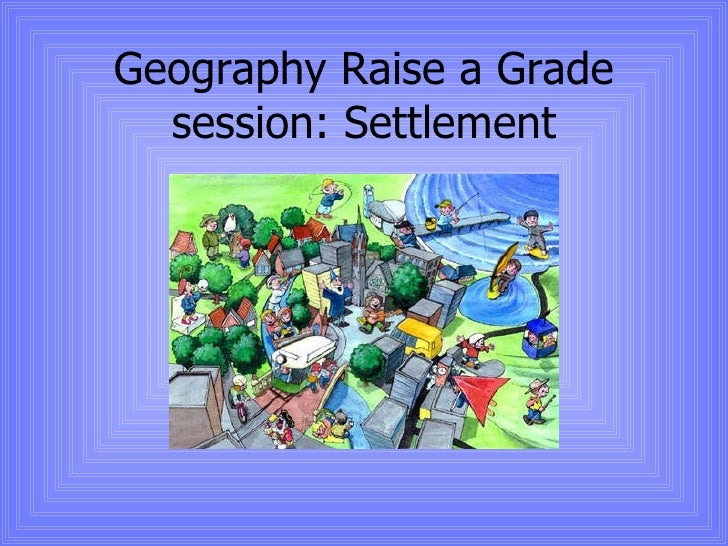 Geography Raise a Grade session: Settlement