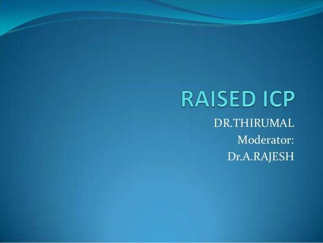 DR.THIRUMAL Moderator: Dr.A.RAJESH