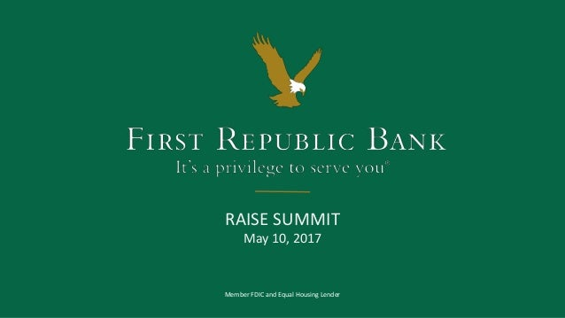 Member FDIC and Equal Housing Lender RAISE SUMMIT May 10, 2017