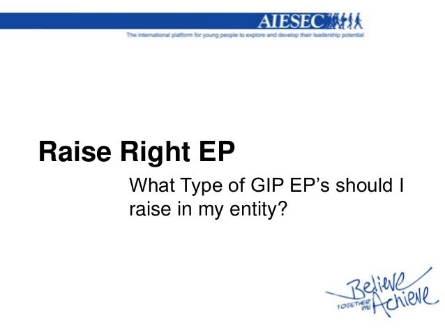 Raise Right EP What Type of GIP EP's should I raise in my entity?