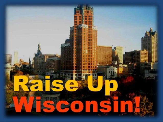 Raise Up Wisconsin!