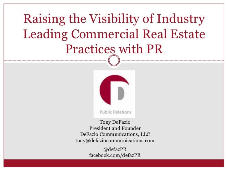 Raising the Visibility of IndustryLeading Commercial Real Estate       Practices with PR                   Tony DeFazio   ...