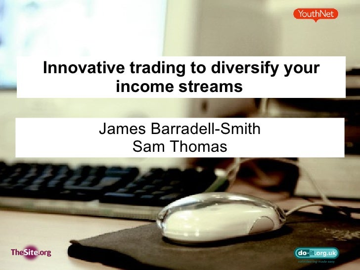 Innovative trading to diversify your income streams  James Barradell-Smith Sam Thomas