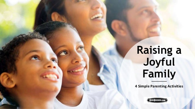 Raising a Joyful Family 4 Simple Parenting Activities