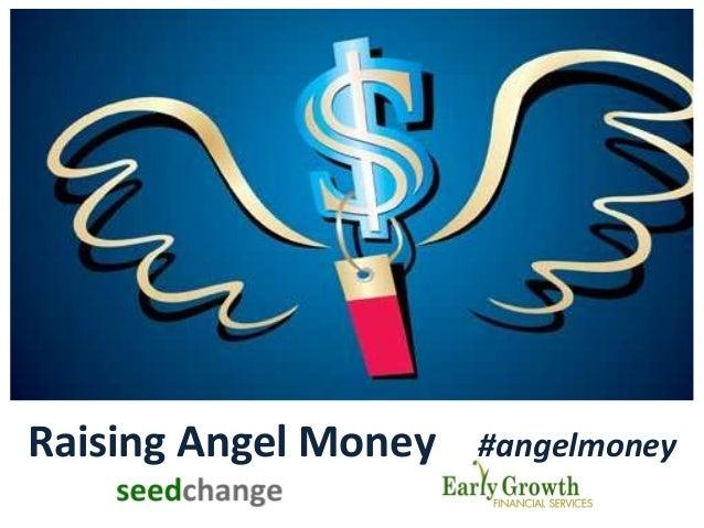 Raising Angel Money #angelmoney
