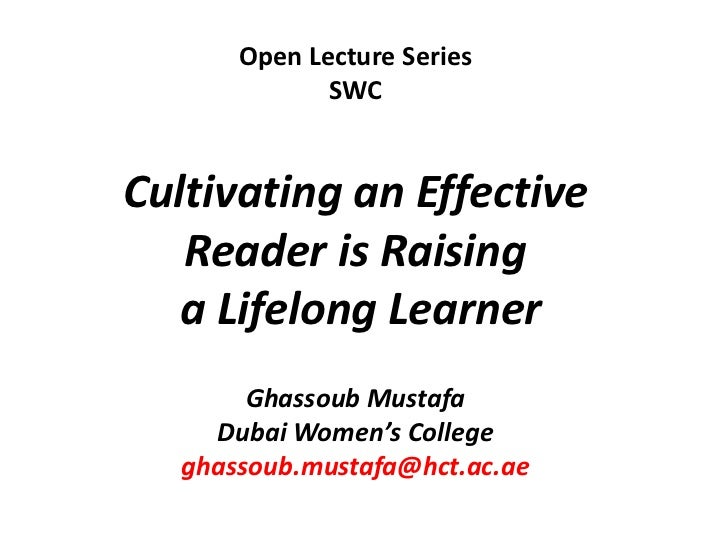 Open Lecture Series<br />SWC<br />Cultivating anEffective  Reader is Raising  <br /> a Lifelong Learner<br />Ghassoub Must...