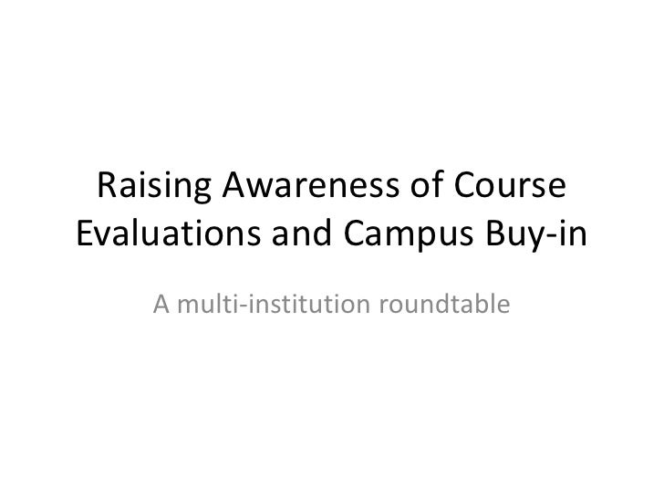 Raising Awareness of Course Evaluations and Campus Buy-in<br />A multi-institution roundtable<br />