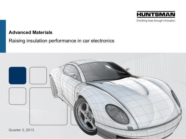 Advanced Materials Raising insulation performance in car electronics Quarter 2, 2013