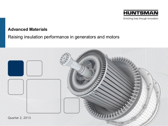 Advanced Materials Raising insulation performance in generators and motors Quarter 2, 2013