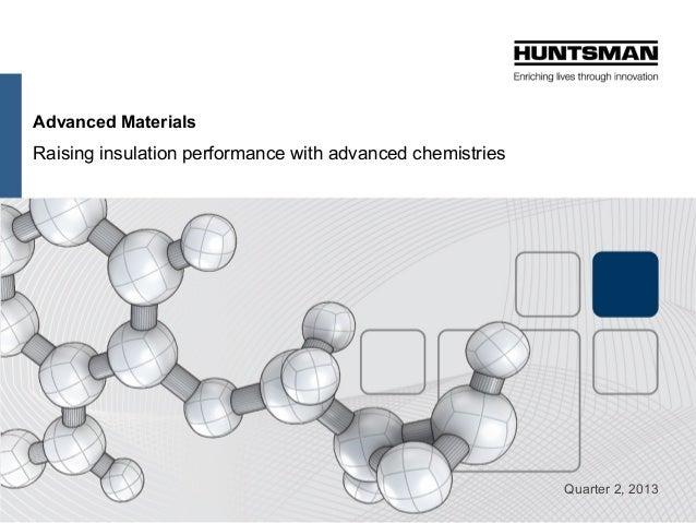 Advanced Materials Raising insulation performance with advanced chemistries Quarter 2, 2013