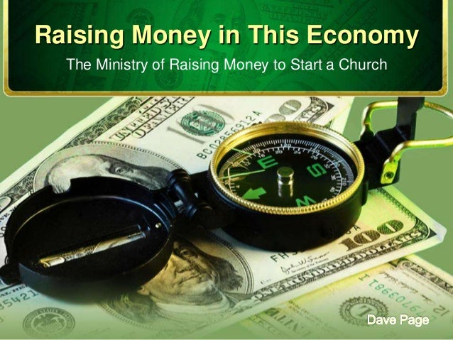 Raising Money in This EconomyThe Ministry of Raising Money to Start a Church