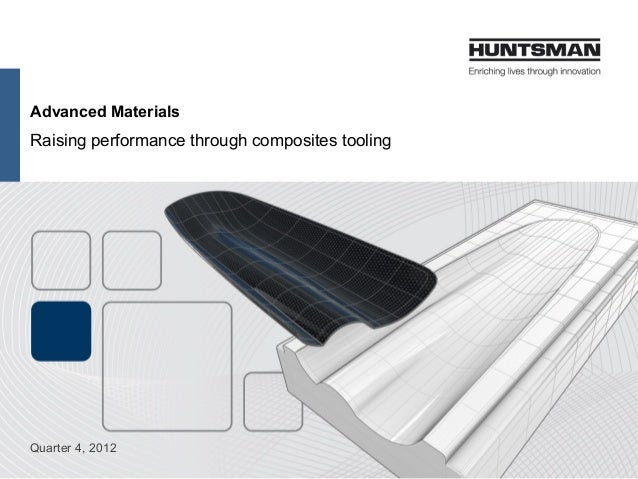 Advanced Materials Raising performance through composites tooling Quarter 4, 2012