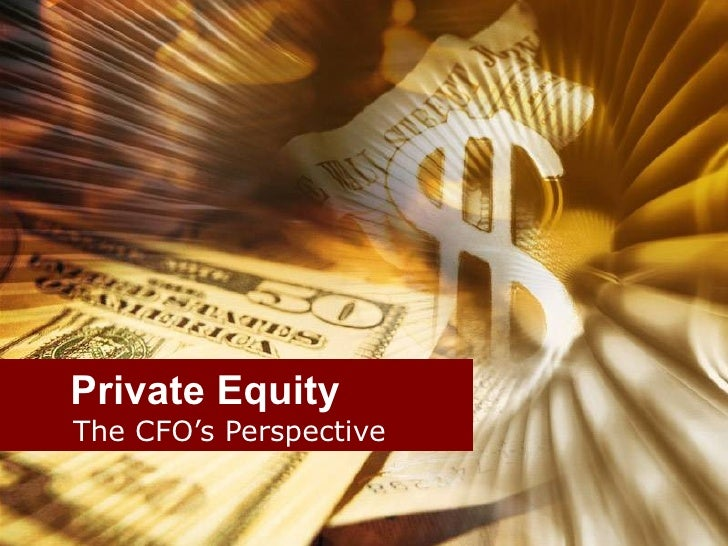 Private Equity The CFO's Perspective