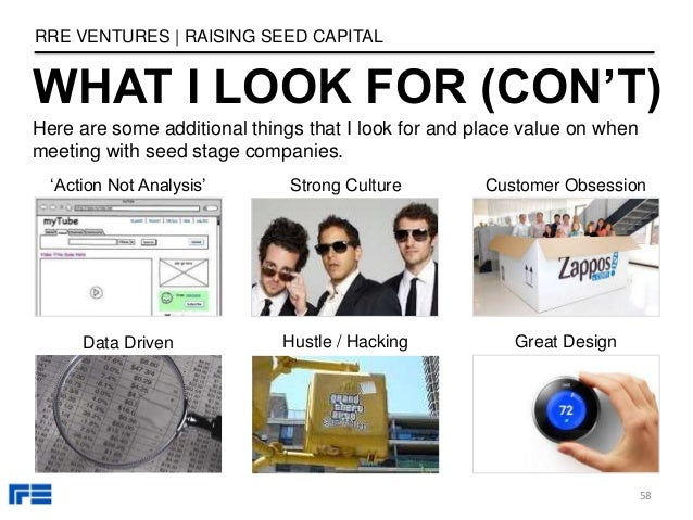 WHAT I LOOK FOR (CON'T) 'Action Not Analysis' Strong Culture Venture Capital Data Driven Hustle / Hacking Customer Obsessi...
