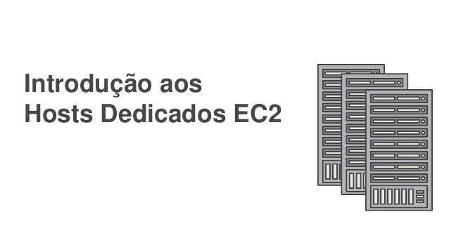 Introdução aos Hosts Dedicados EC2