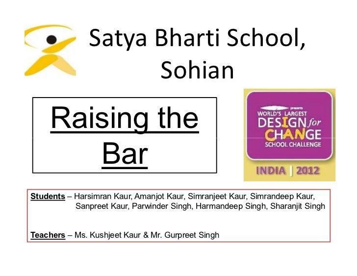 Satya Bharti School,                     Sohian     Raising the        BarStudents – Harsimran Kaur, Amanjot Kaur, Simranj...