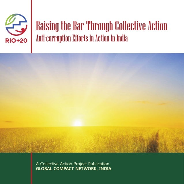 RAISING THE BAR THROUGH COLLECTIVE ACTION Anti-Corruption Efforts in Action in India Editors Shabnam Siddiqui & Yamini Suva...