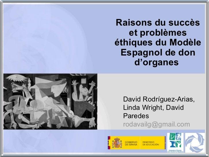 Raisons du succès et problèmes éthiques du Modèle Espagnol de don d'organes   David Rodríguez-Arias,  Linda Wright, David ...