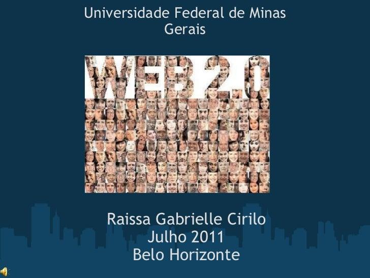 Raissa Gabrielle Cirilo Julho 2011 Belo Horizonte Universidade Federal de Minas Gerais