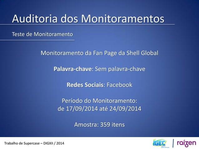 Auditoria dos Monitoramentos  Trabalho de Supercase – DIGXII / 2014  Média de 51,2 menções por dia Média estimada de 1536 ...