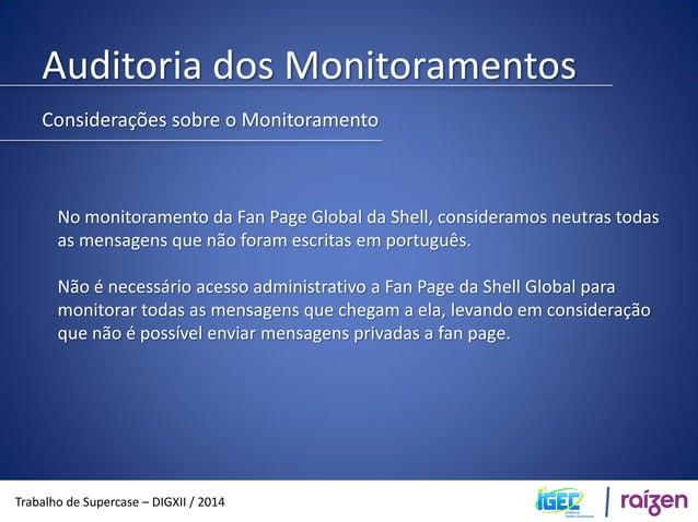 Auditoria dos Monitoramentos  Trabalho de Supercase – DIGXII / 2014  Considerações sobre o Monitoramento  Das mensagens ne...