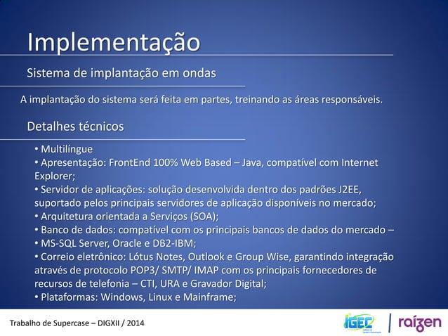 Quem faz parte do grupo?  Trabalho de Supercase – DIGXII / 2014  Américo Filho  Cassiano Reluz  Marcela Vaz  Mônica Turbol...