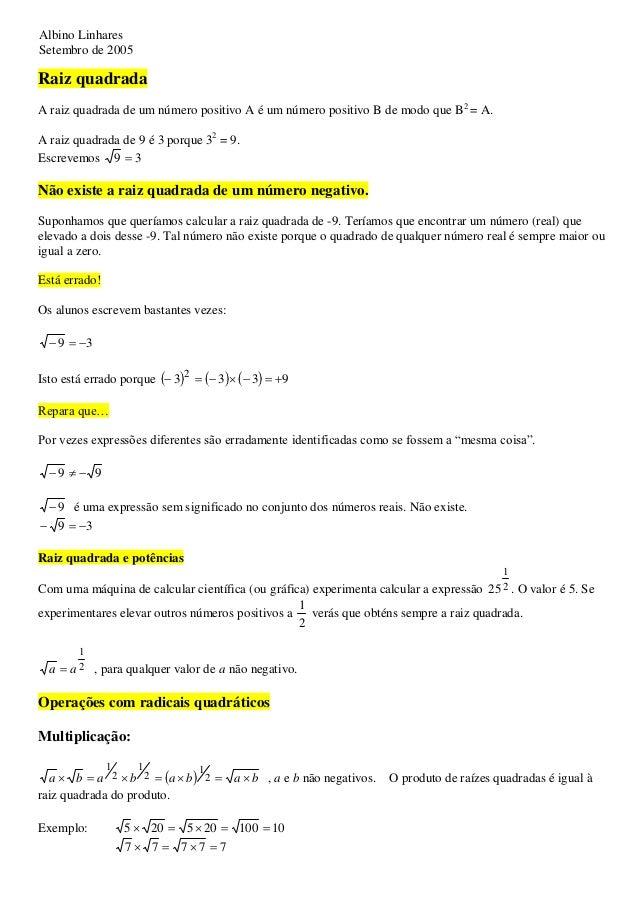 Albino LinharesSetembro de 2005Raiz quadradaA raiz quadrada de um número positivo A é um número positivo B de modo que B2 ...