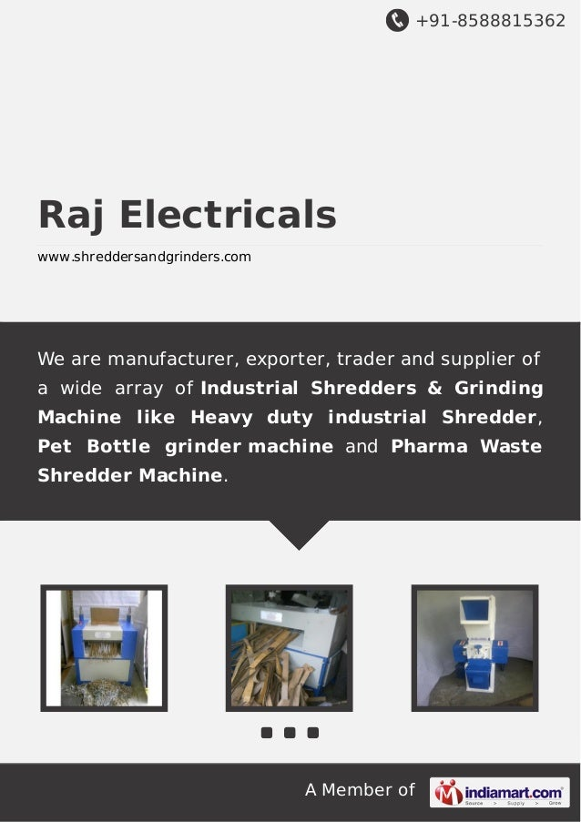 +91-8588815362 Raj Electricals www.shreddersandgrinders.com We are  manufacturer e6a509eb93baa