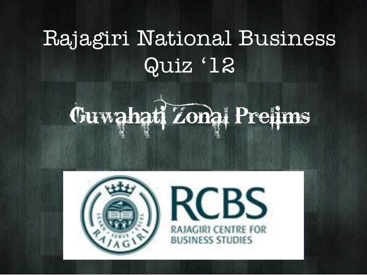 Rajagiri National Business         Quiz '12  Guwahati Zonal Prelims