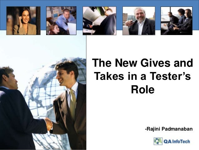 The New Gives and Takes in a Tester's Role -Rajini Padmanaban