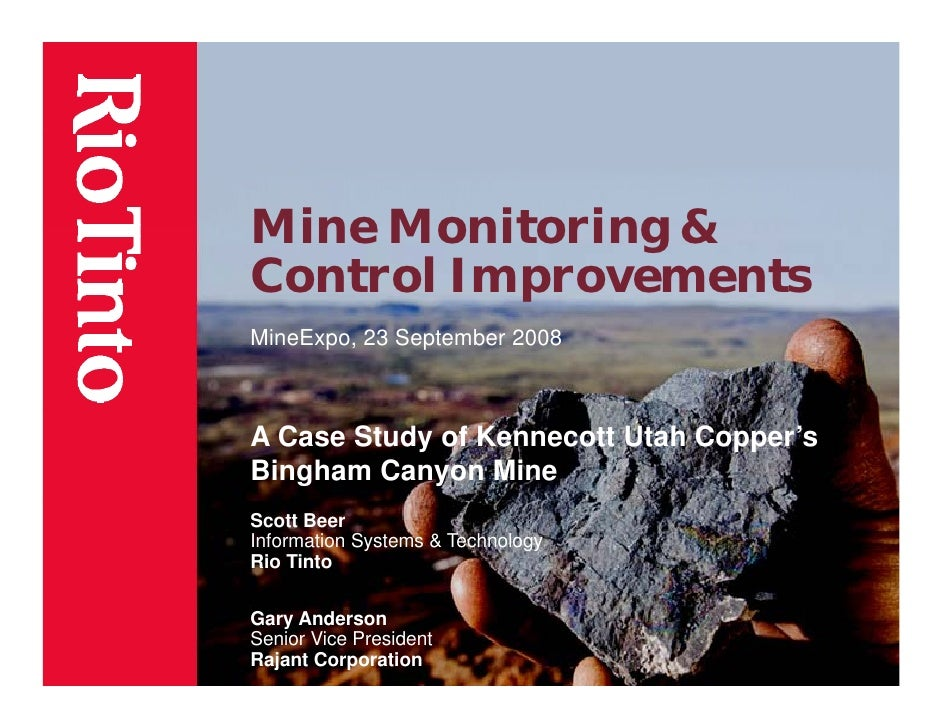 Mine Monitoring & Control Improvements MineExpo, 23 September 2008    A Case Study of Kennecott Utah Copper's Bingham Cany...