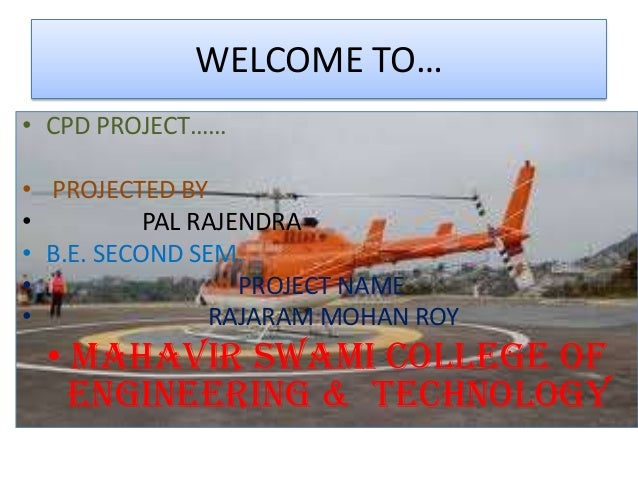WELCOME TO…• CPD PROJECT……• PROJECTED BY•          PAL RAJENDRA• B.E. SECOND SEM.•                  PROJECT NAME•         ...