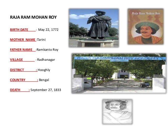 raja ram mohan roy essay The social reformer who helped abolish the practice of sati in india, raja ram mohan roy was the pioneer of modern indian renaissance this biography of raja ram.