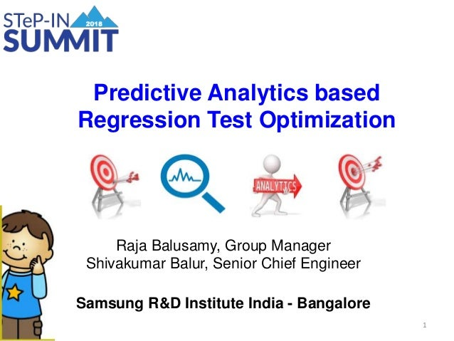 Raja Balusamy, Group Manager Shivakumar Balur, Senior Chief Engineer Samsung R&D Institute India - Bangalore Predictive An...