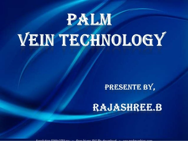 CONTENTS: Introduction Background Technology Principles of vascular pattern authentication Advantages of using the pa...