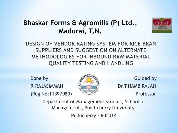 Bhaskar Forms & Agromills (P) Ltd.,          Madurai, T.N.  Done by                                     Guided by  R.RAJAS...