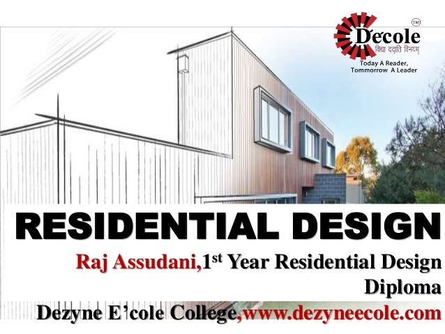 RESIDENTIAL DESIGN Raj Assudani,1st Year Residential Design Diploma Dezyne E'cole College,www.dezyneecole.com