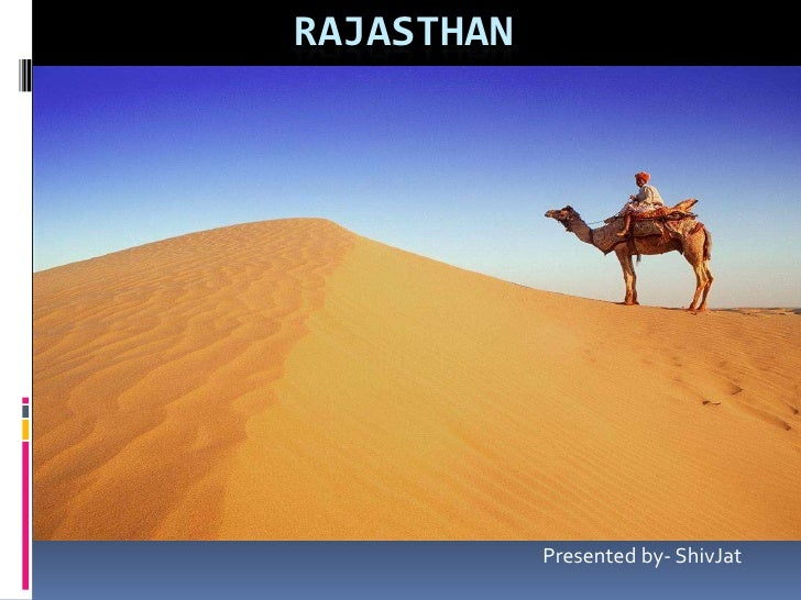 RAJASTHAN                 Presented by- ShivJat