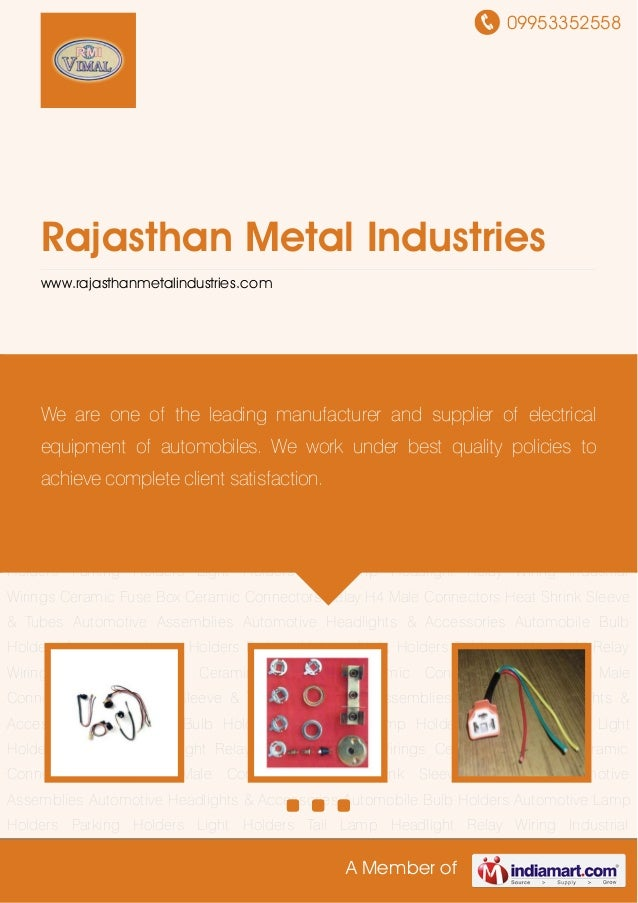09953352558A Member ofRajasthan Metal Industrieswww.rajasthanmetalindustries.comAutomotive Assemblies Automotive Headlight...