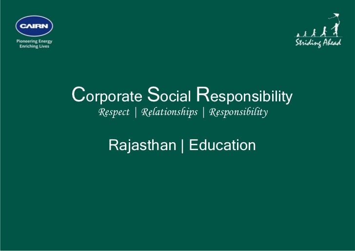 Corporate Social Responsibility       Respect | Relationships | Responsibility         Rajasthan | Education