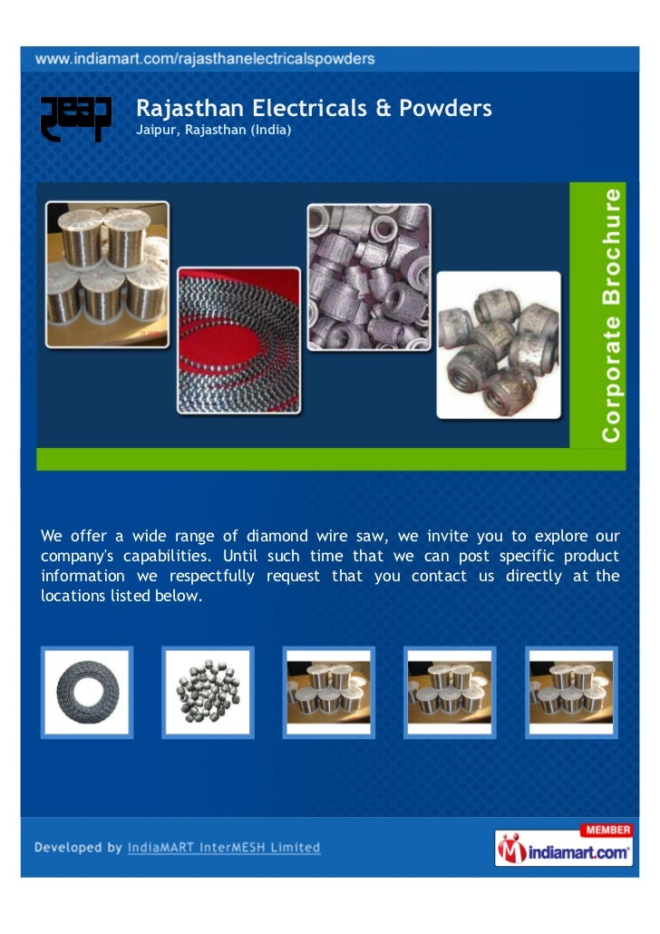 Rajasthan Electricals & Powders           Jaipur, Rajasthan (India)We offer a wide range of diamond wire saw, we invite yo...