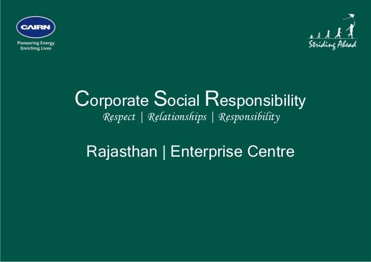 Corporate Social Responsibility       Respect   Relationships   Responsibility     Rajasthan   Enterprise Centre