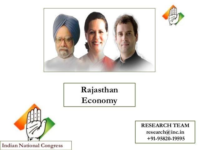 Rajasthan Economy RESEARCH TEAM research@inc.in +91-95820-19595 Indian National Congress