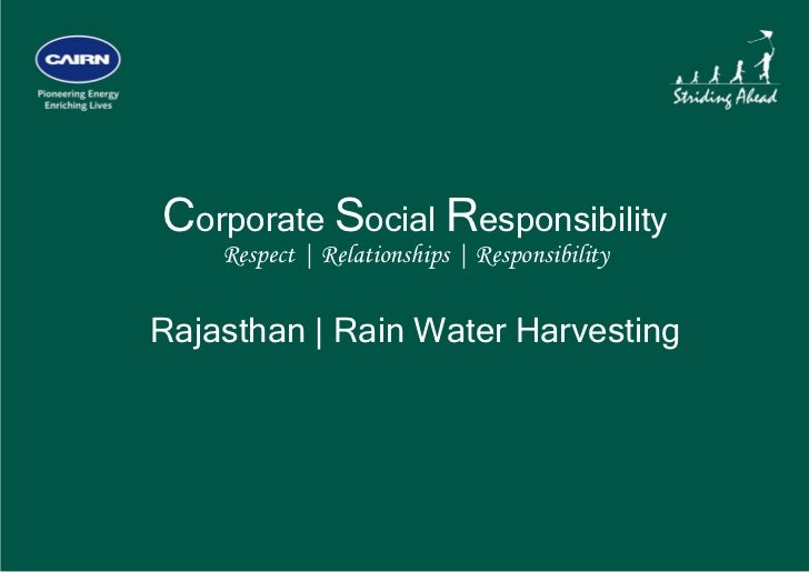 Corporate Social Responsibility        Respect | Relationships | Responsibility    Rajasthan | Rain Water Harvesting