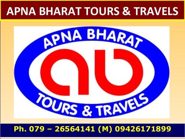 APNA BHARAT TOURS & TRAVELSPh. 079 – 26564141 (M) 09426171899