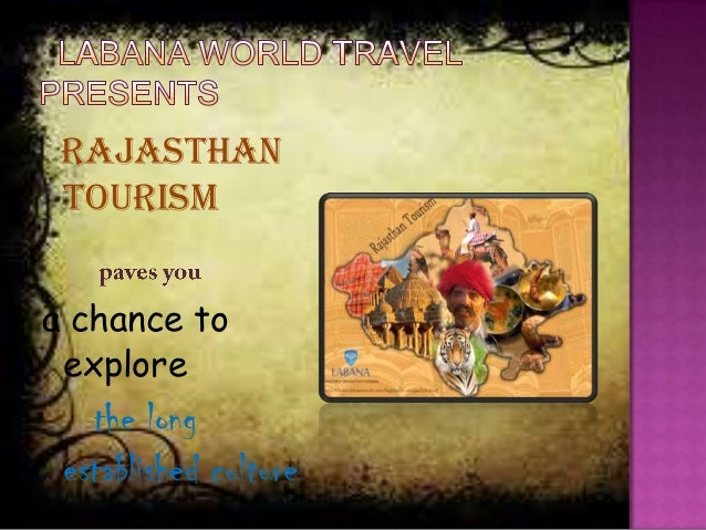 Rajasthan tourism a chance to explore the long established culture