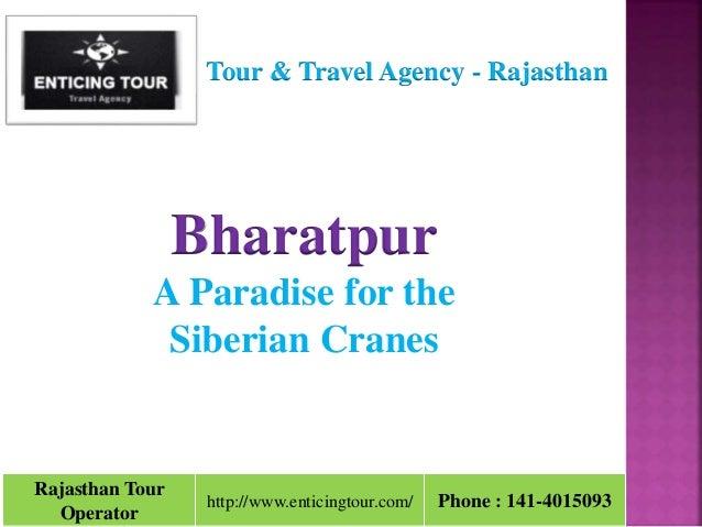 Rajasthan Tour Operator http://www.enticingtour.com/ Phone : 141-4015093 Tour & Travel Agency - Rajasthan Bharatpur A Para...