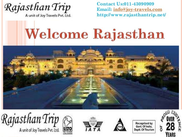 Contact Us:011-43090909 Email: info@joy-travels.com http://www.rajasthantrip.net/