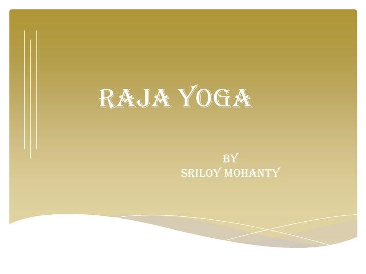 RAJA YOGA          BY    SRILOY MOHANTY